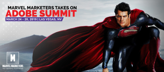 Marvel Marketing Minute – Making the Most Out of Adobe Summit 2019